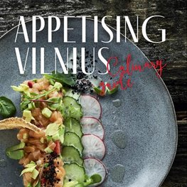 Appetising Vilnius: Culinary Guide